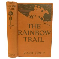 1915 The Rainbow Trail by Zane Grey Western Old West Indian Cowboy Antique Book