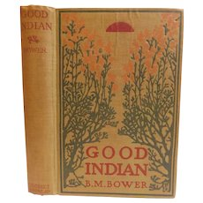 1912 Good Indian by B.M. Bower Illustrated by Anton Otto Fischer Western Cowboy Antique Edwardian Book