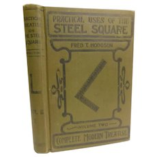 1917 A Practical Treatise on  The Steel Square and Application to Everyday Use by Hodgson Tool Problems & Solutions Illustrated Antique Book