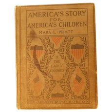 1903 America's Story For America's Children The Early Colonies by Mara Pratt School Book History Childrens Illustrated 1565 - 1733