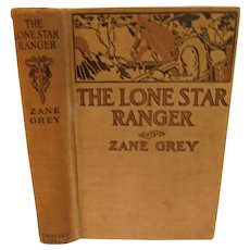 1915 The Lone Star Ranger by Zane Grey Texas Rangers Western Romance Antique Book Cowboy