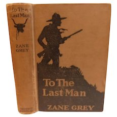1921 To the Last Man by Zane Grey Western Cowboy with Movie Photos Photoplay Edition Book Richard Dix Noah Beery Lois Wilson