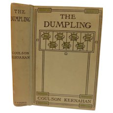 1907 The Dumpling A Detective Love Story of A Great Labour Uprising England Socialism by Coulson Kernahan Antique Illustrated Book