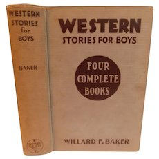 1934 Western Stories For Boys by Williard Baker Four Complete in One Boy Ranchers Cowboy Book Vintage