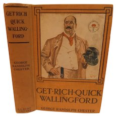 1908 Get Rich Quick Wallingford Rise and Fall of American Business Buccaneer Con Artist by George Chester Illustrated Antique Book
