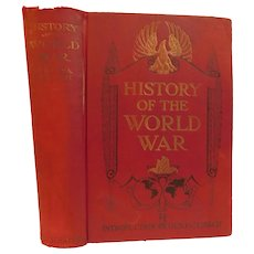 1919 History of the World War An Authentic Narrative of the World's Great War by Francis March Illustrated WWI