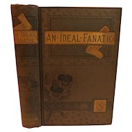 1883 An Ideal Fanatic by Hester Edwards Porch Antique Victorian Fine Binding Romance Drama Novel Rare First Edition
