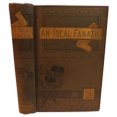 1883 An Ideal Fanatic by Hester Edwards Porch Antique Victorian Fine Binding Romance Drama Novel Scarce First Edition
