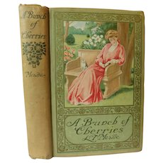 A Bunch of Cherries A Story of Cherry Court School by L.T. Meade Moral Character Story for Girls Young Adult Youth with Lithograph Lady Cover Antique Victorian Book