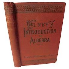 1878 Olney's Introduction To Algebra by Edward Olney School College Prep Mathematics Antique Victorian Book Math