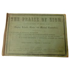1865 The Praise Of Zion Music For Singing Schools Choirs & Musical Conventions Musical Notation Exercises For Glees Hymns Anthems Chants Antique Book
