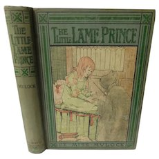 The Little Lame Prince and His Traveling Cloak by Miss Mulock Illustrated in Color by Anne Peck Antique Edwardian Childrens Book