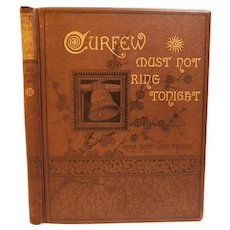1883 Curfew Must Not Ring Tonight by Rosa Hartwick Thorpe Illustrated Antique Victorian Poetry England Romance Oliver Cromwell Poem Book Illustrated Fine Binding