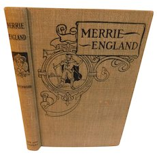 1908 Merrie England Travels Descriptions Tales and Historical Sketches of English Places History Legend by Greenwood Illustrated Antique Book