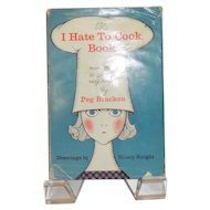 The I Hate To Cook Book by Peg Bracken c. 1960