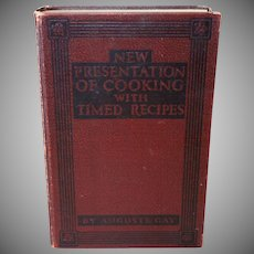 New Presentation Cookbook with Timed Recipes by Auguste Gay and Ann Page c. 1924