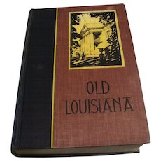 """*1938: Signed Copy """" Old Louisiana """" by Celebrated Historian Lyle Saxon"""