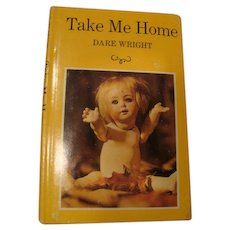 """1965 First Edition: """" Take Me Home """" by Dare Wright"""