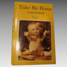 "1965 First Edition: "" Take Me Home "" by Dare Wright"