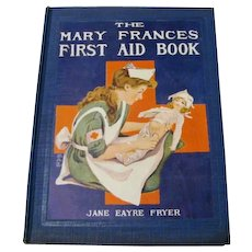 "First Edition of "" The Mary Frances First Aid Book "" by Jane Eayre Fryer"