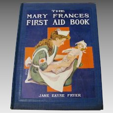 """1916: First Edition of """" The Mary Frances First Aid Book """" by Jane Eayre Fryer"""