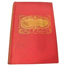"""1889: First Edition: """" The Story of My Life """" or """"The Sunshine & Shadow of Sevent Years """" by Mary A. Livermoore"""