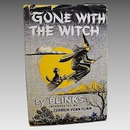 "1958:  Signed First Edition, "" Gone With The Witch "" by Blinks & Carmen Flinn"