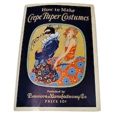"""1925: Dennison """" How to Make Crepe Paper Costumes"""""""