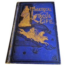 "1882: First Edition  "" Theatrical and Circus Life """