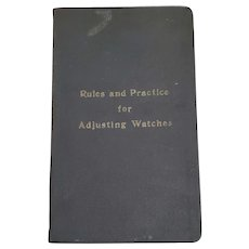 1920 1st Edition Rules and Practice for Adjusting Watches Antique Book Kleinlein