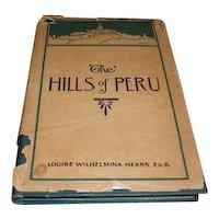 1911 The Hills of Peru. Louise Wilhelmina Mears ED. B. Klopp & Bartlett Co. Omaha Neb.