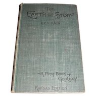 The Earth and It's Story by Heilprin.  A first book of Geology Kansas Edition. 1899 edition of 1896 copyright