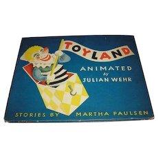 TOYLAND vintage 1944 children's book of Animation by Julian Wehr