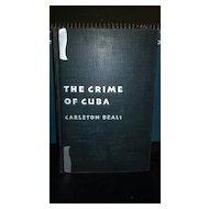 1933 The Crime of Cuba hardback book. No dust cover. Carleton Beals