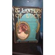 1909 The Lantern of Luck hardback book. No dust cover. Hudson Douglas