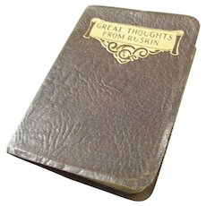 Arts and Crafts era - Miniature Book - Great Thoughts from Ruskin -  1920's