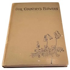 Our Country's Flowers and How to Know Them - Charming English Victorian Book w/many Color Plates