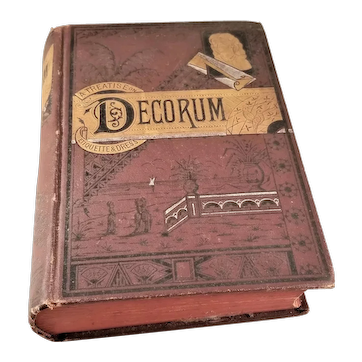 Victorian Etiquette Book - DECORUM: A Practical Treatise on Etiquette & Dress of the Best American Society 1886