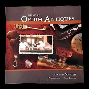 REDUCED! Rare Book: The Art of Opium Antiques / Steven Martin.