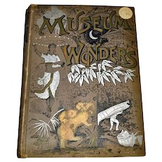 Rare Book 1890 Museum Wonders Curiosities of the World Over 200 Illustrations