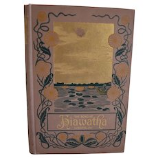The Song of Hiawatha by Henry Wadsworth Longfellow . Fully Illustrated George Hill Company First Minnehaha Edition1898