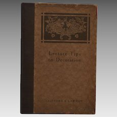 Lecture Tips on Decorating by C R Clifford 1916 first edition.