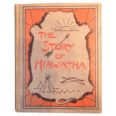 The Story of Hiawatha - Hardcover book published in 1899 by Educational Publishing Company, Boston, MA.