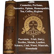 Antique 1890 Book Chambers Information for the Million Things Worth Knowing Opium Narcotics Cosmetics Perfume Textiles Medicine Liquor Plants Tea Coffee Homeopathic Zodiac Home Remedies