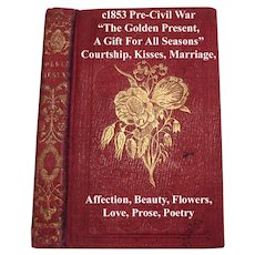 The Golden Present A Gift for All Seasons c1853 Thayer Love Kisses Marriage Beauty Affection Flowers Pre Civil War Miniature Book
