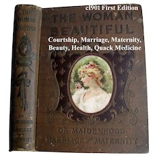 The Woman Beautiful c1901 Antique Book Maidenhood Marriage Maternity Pregnancy Beauty Hair Cosmetics Sex Toilet Etiquette Corsets Dress Fashion Illustrated