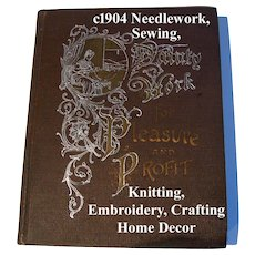 c1904 Dainty Work for Pleasure and Profit Antique Book Needlework Sewing