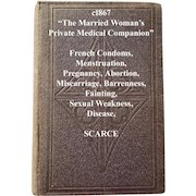 c1867 Married Womans Private Medical Companion Book Civil War Medicine Condom Pregnancy Abortion Birth Barrenness Sterility Midwife