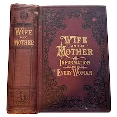 c1888 Wife and Mother Book Information for Every Woman Corsets Marriage Midwifery  Pregnancy Health