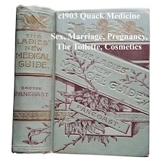 c1903 Homeopathic Quack Medicine The Ladies New Medical Guide Book Pancoast Courtship Marriage Pregnancy Hermaphrodism Toilette Recipes Health Illustrated